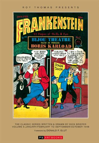 Roy Thomas Presents - Frankenstein  The Classic Series Written & Drawn By Dick Briefer Volume 5